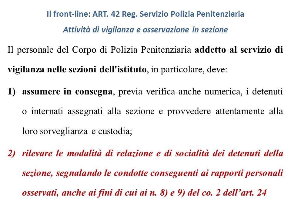 Il front-line: ART. 42 Reg. Servizio Polizia Penitenziaria Attività di vigilanza e osservazione in sezione