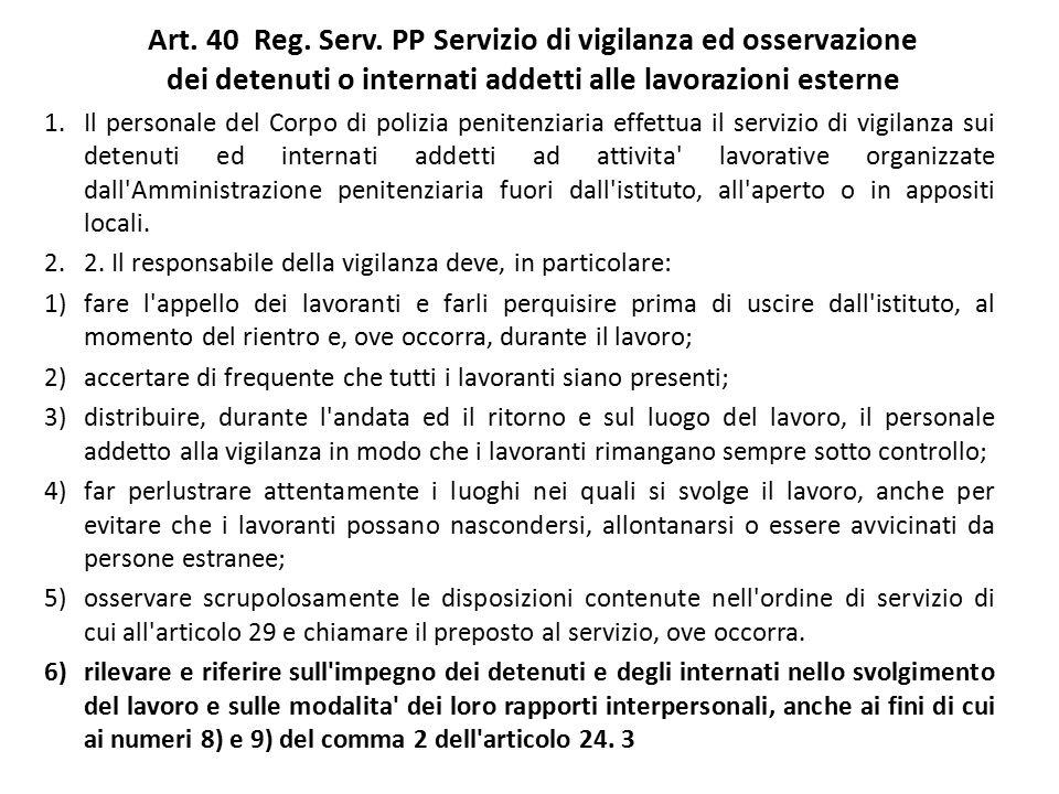 Art. 40 Reg. Serv. PP Servizio di vigilanza ed osservazione dei detenuti o internati addetti alle lavorazioni esterne