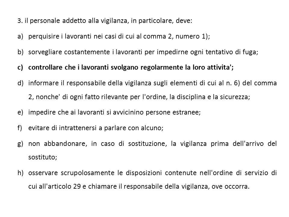 perquisire i lavoranti nei casi di cui al comma 2, numero 1);
