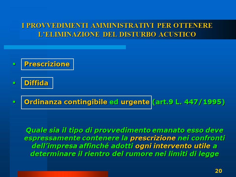 I PROVVEDIMENTI AMMINISTRATIVI PER OTTENERE L'ELIMINAZIONE DEL DISTURBO ACUSTICO