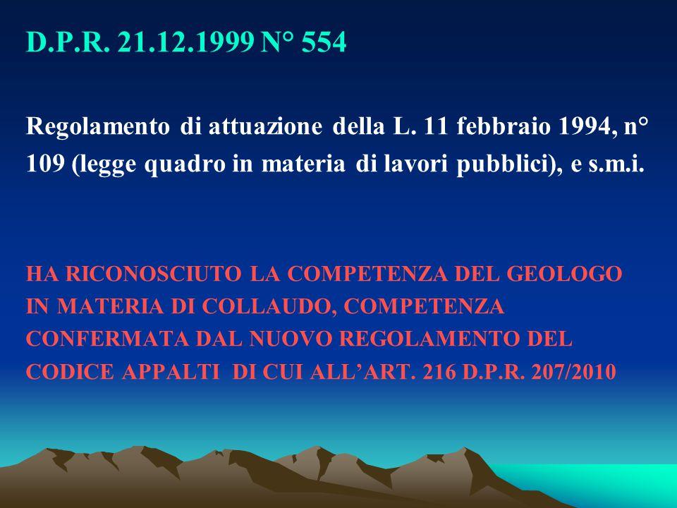 D.P.R. 21.12.1999 N° 554 Regolamento di attuazione della L. 11 febbraio 1994, n° 109 (legge quadro in materia di lavori pubblici), e s.m.i.