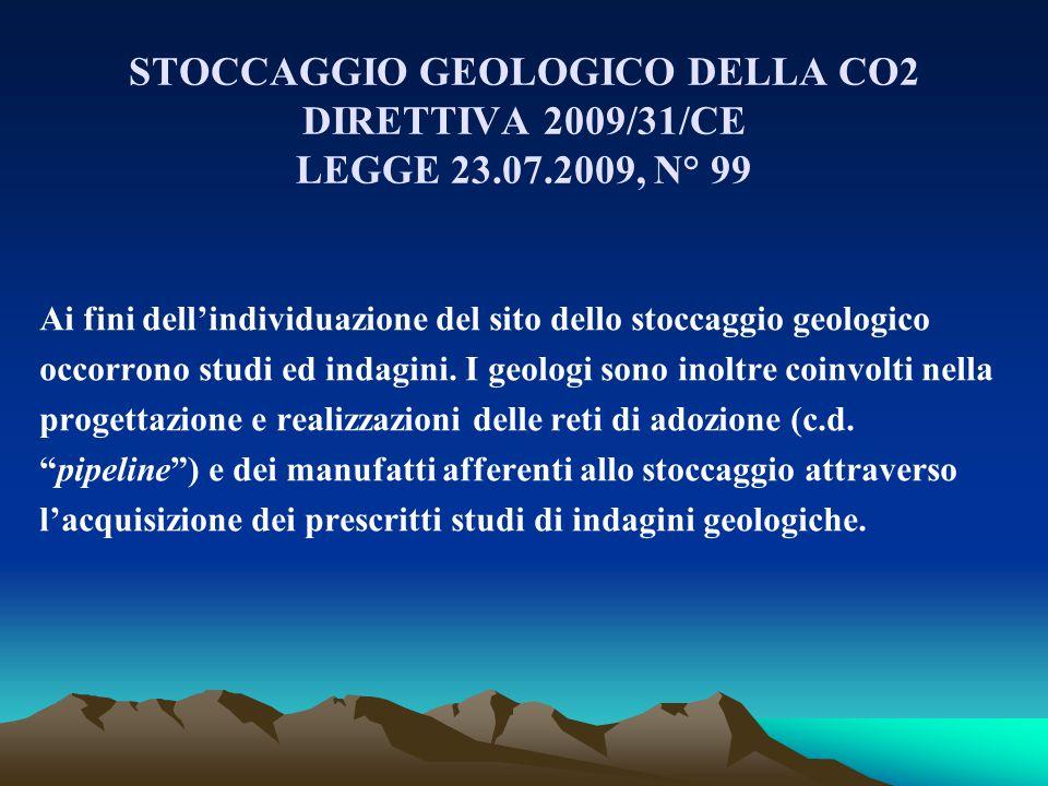 STOCCAGGIO GEOLOGICO DELLA CO2 DIRETTIVA 2009/31/CE LEGGE 23. 07