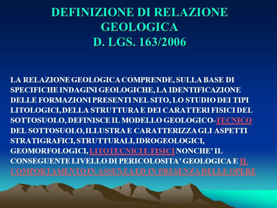 DEFINIZIONE DI RELAZIONE GEOLOGICA D. LGS. 163/2006