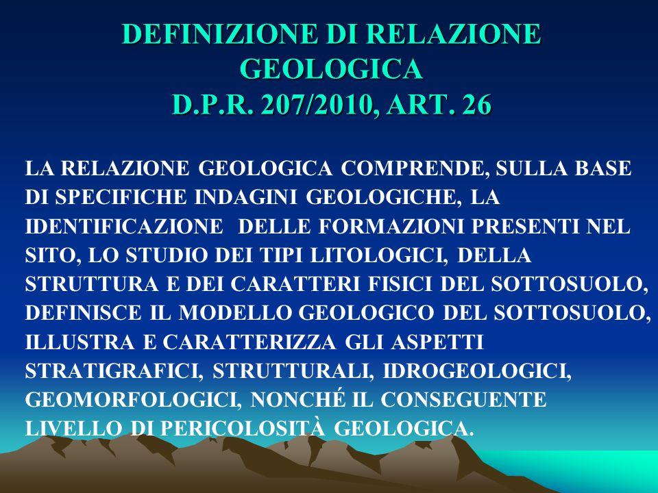 DEFINIZIONE DI RELAZIONE GEOLOGICA D.P.R. 207/2010, ART. 26