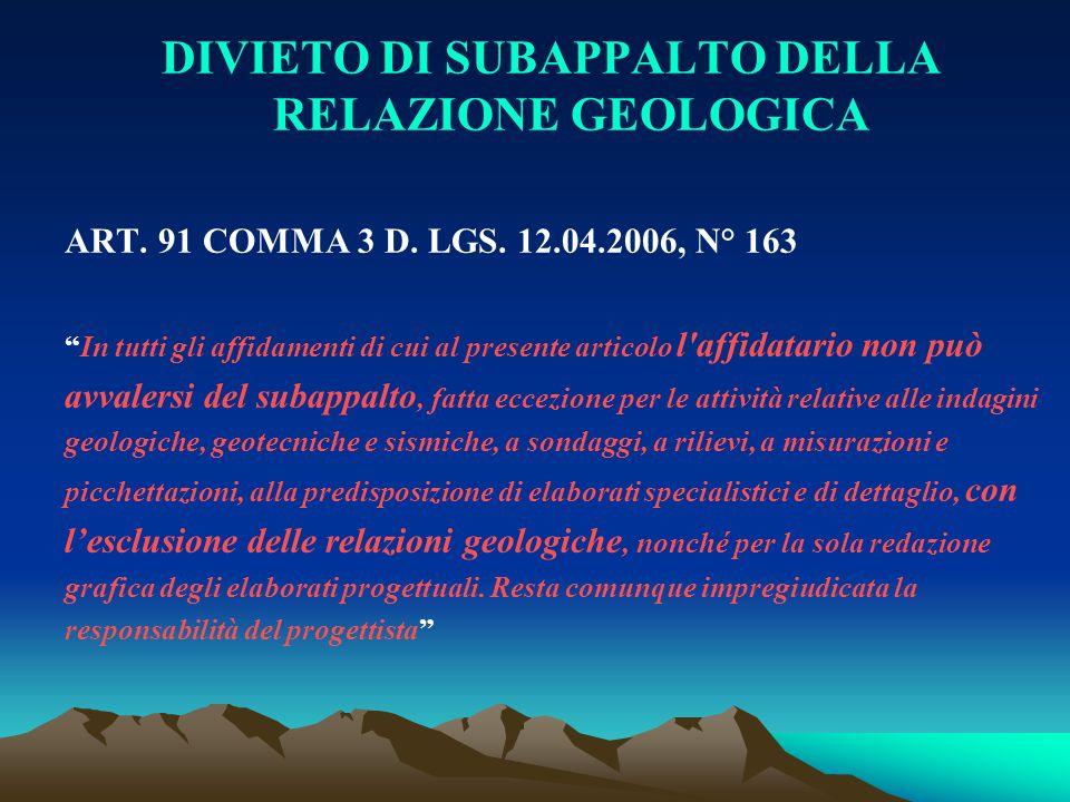 DIVIETO DI SUBAPPALTO DELLA RELAZIONE GEOLOGICA