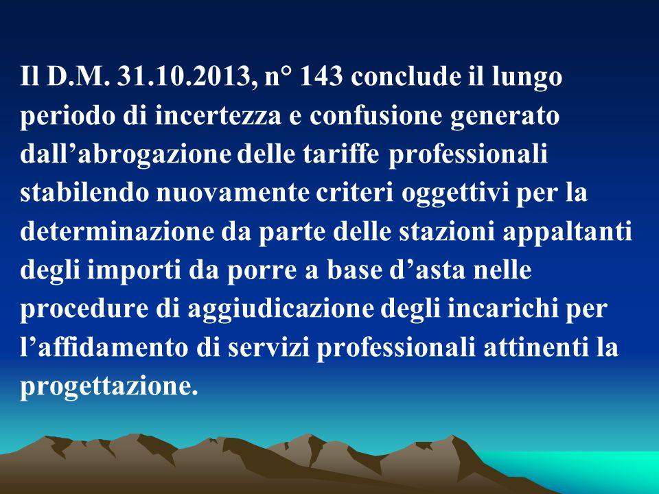Il D.M. 31.10.2013, n° 143 conclude il lungo