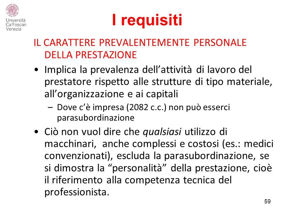 I requisiti IL CARATTERE PREVALENTEMENTE PERSONALE DELLA PRESTAZIONE