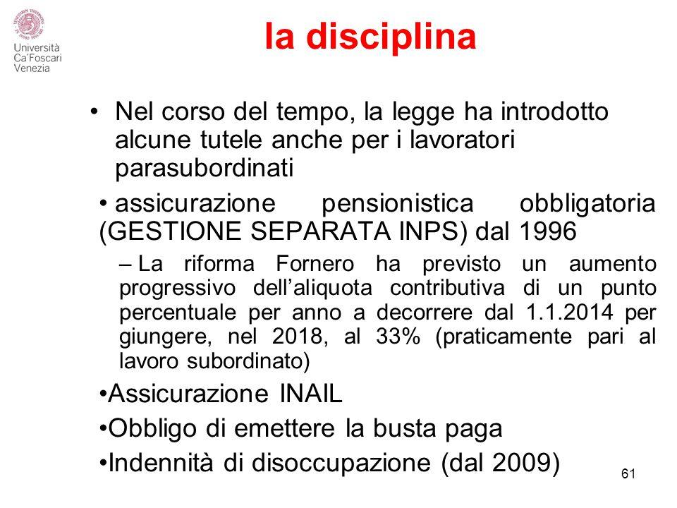 la disciplina Nel corso del tempo, la legge ha introdotto alcune tutele anche per i lavoratori parasubordinati.
