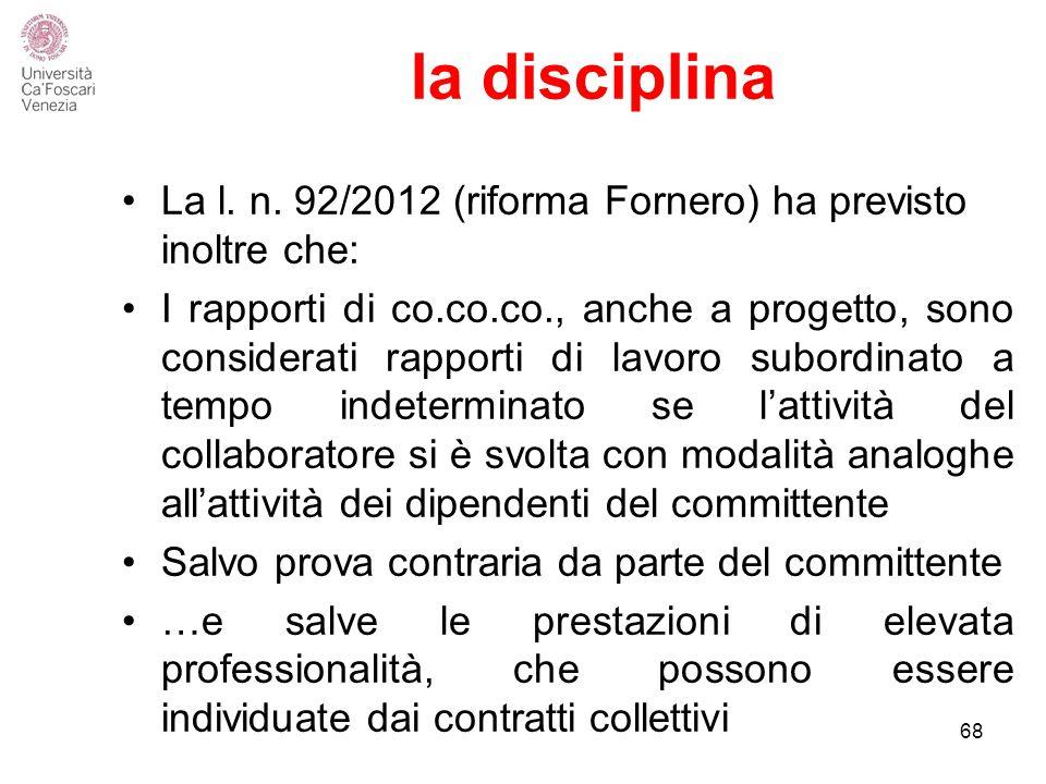 la disciplina La l. n. 92/2012 (riforma Fornero) ha previsto inoltre che: