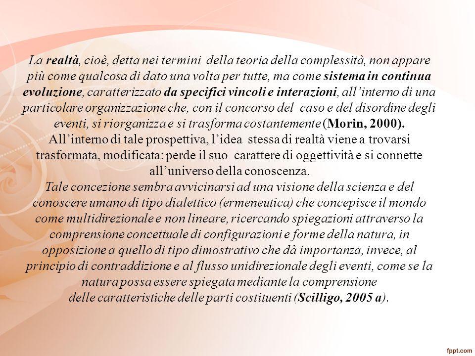 delle caratteristiche delle parti costituenti (Scilligo, 2005 a).