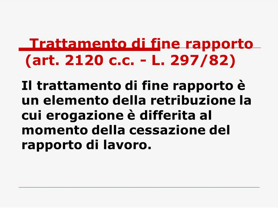 Trattamento di fine rapporto (art. 2120 c.c. - L. 297/82)