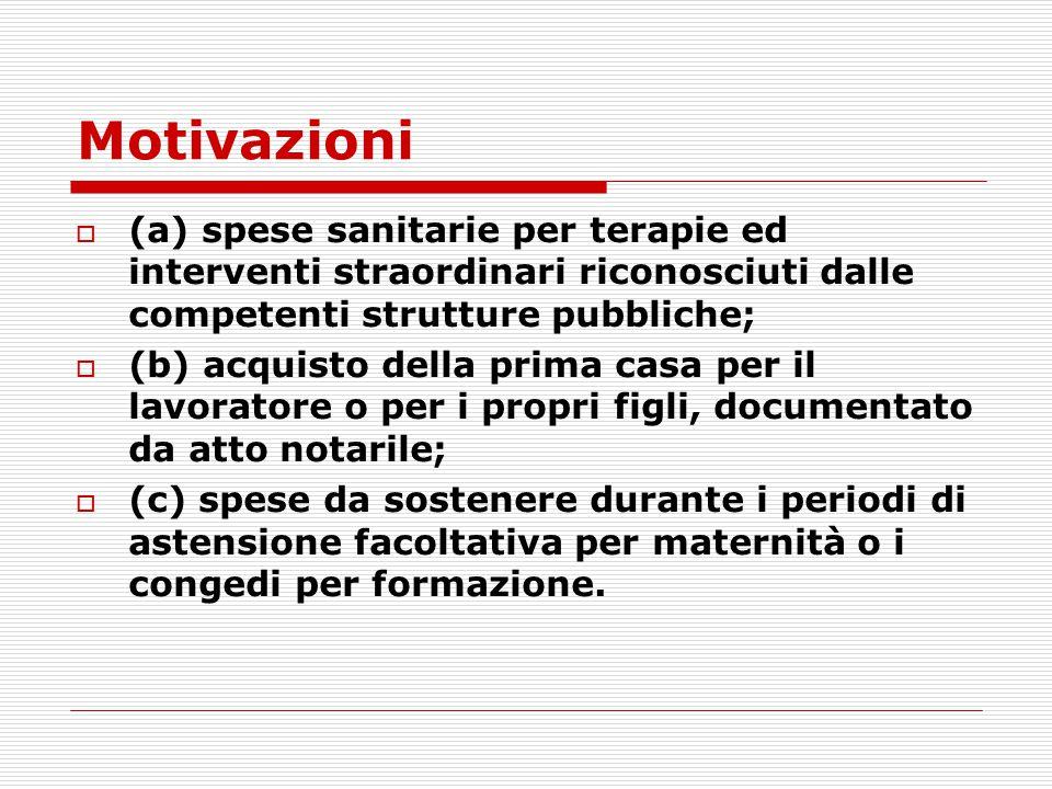 Motivazioni (a) spese sanitarie per terapie ed interventi straordinari riconosciuti dalle competenti strutture pubbliche;
