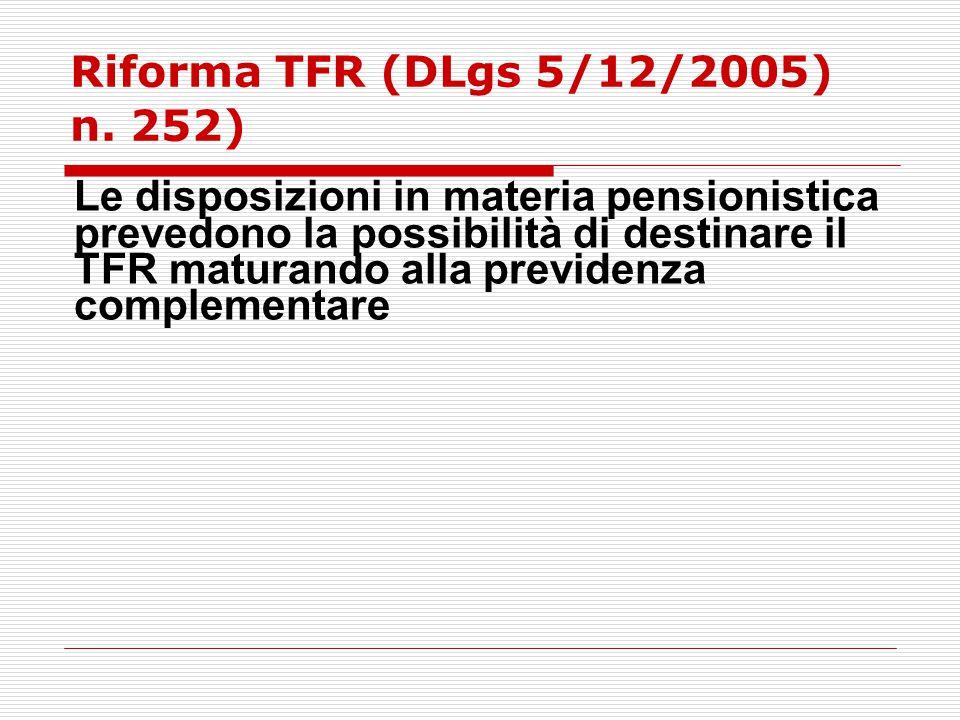 Riforma TFR (DLgs 5/12/2005) n. 252)