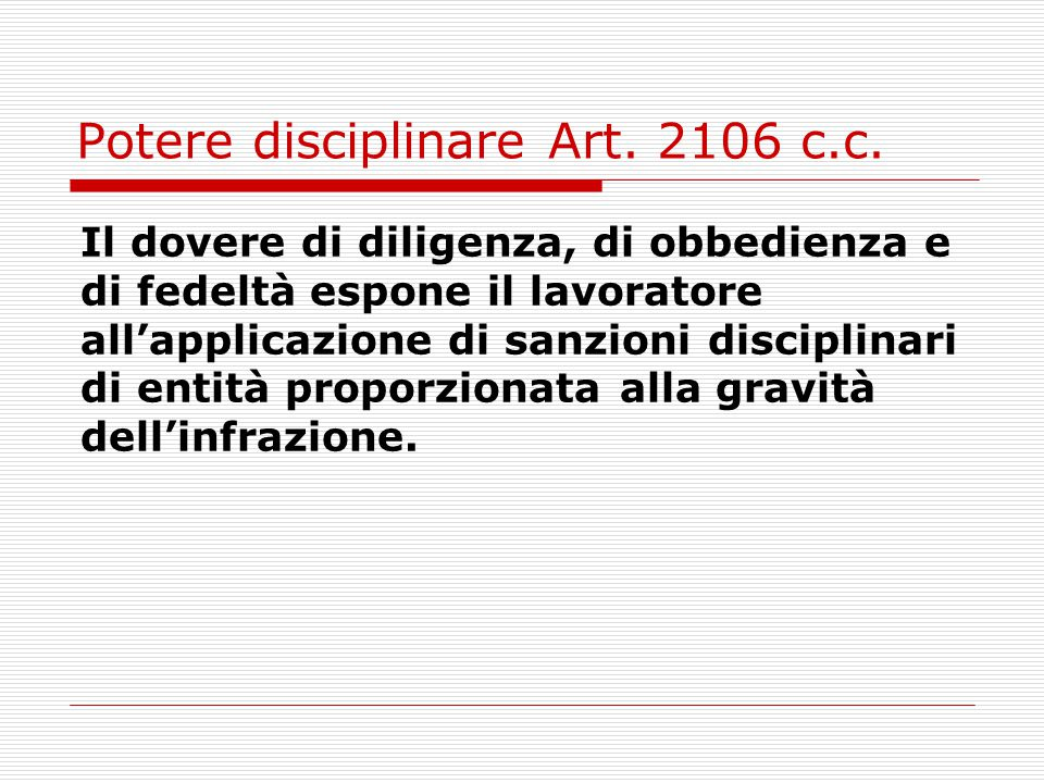 Potere disciplinare Art. 2106 c.c.