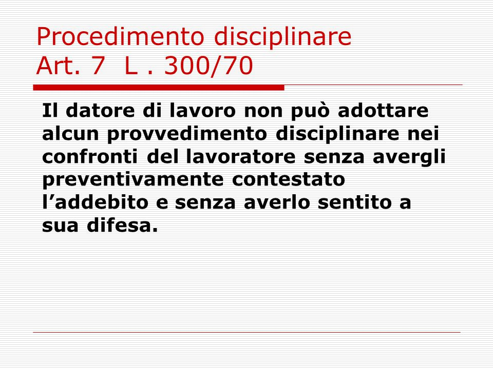 Procedimento disciplinare Art. 7 L . 300/70