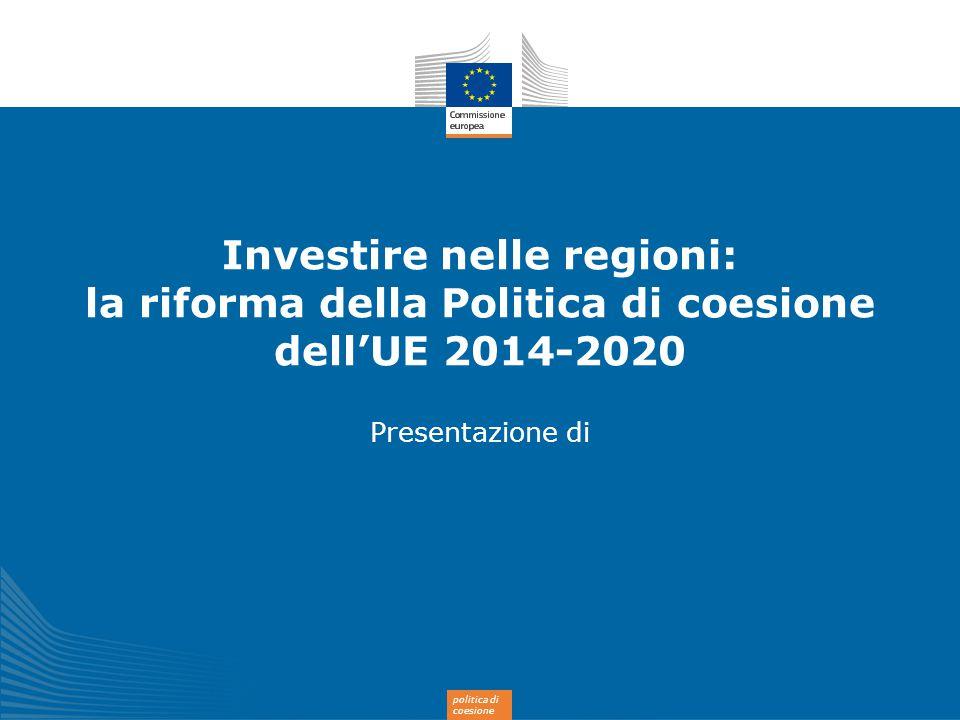 Investire nelle regioni: la riforma della Politica di coesione dell'UE 2014-2020