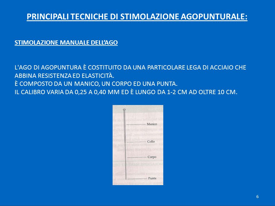 PRINCIPALI TECNICHE DI STIMOLAZIONE AGOPUNTURALE: