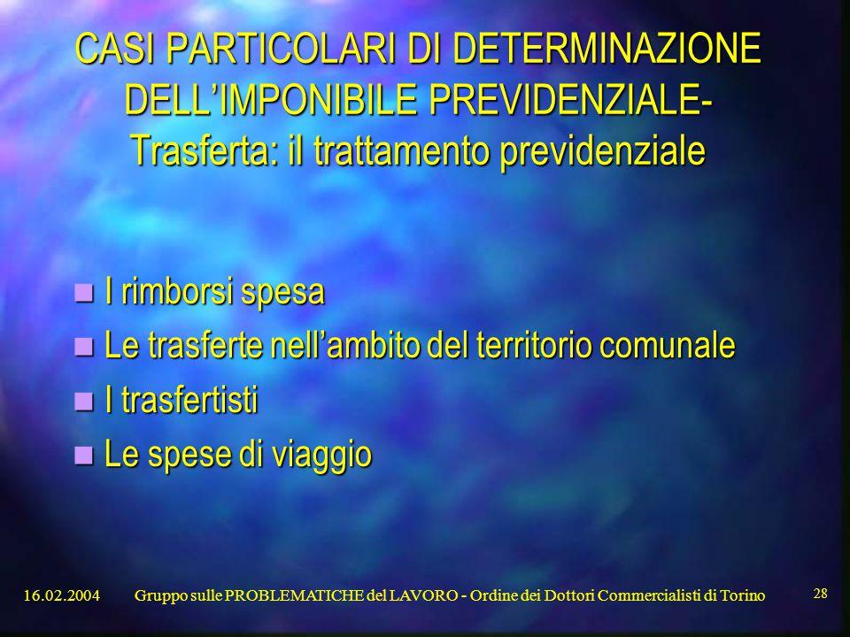 CASI PARTICOLARI DI DETERMINAZIONE DELL'IMPONIBILE PREVIDENZIALE- Trasferta: il trattamento previdenziale