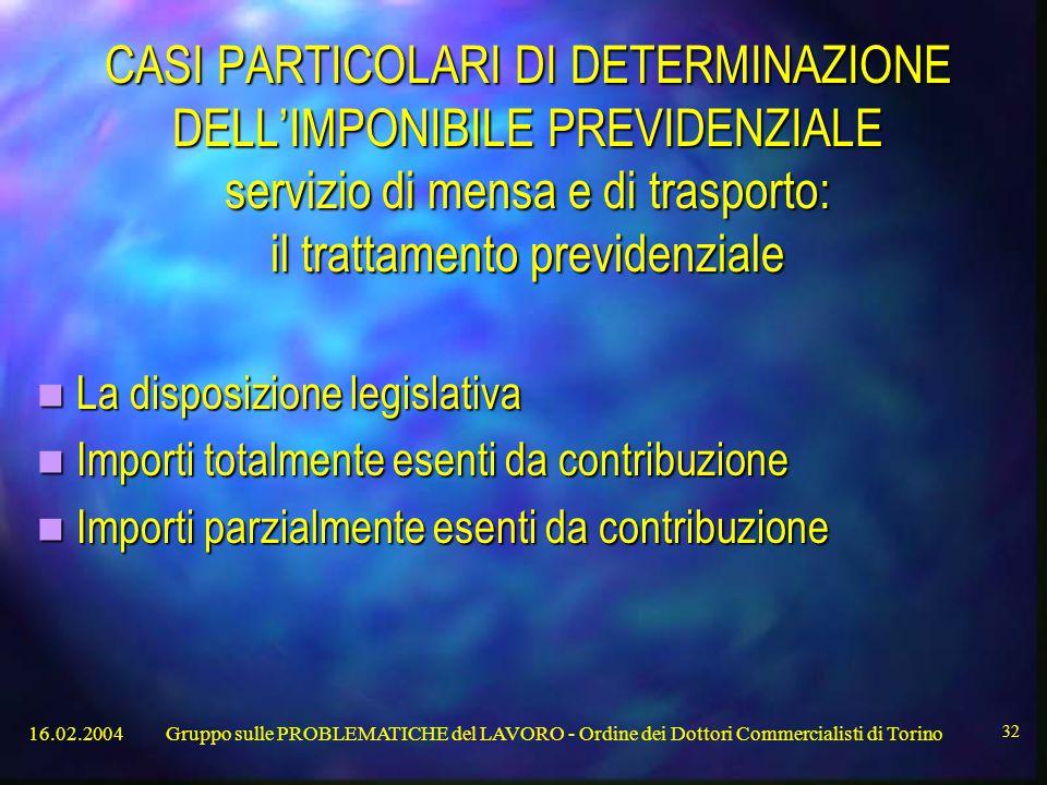 CASI PARTICOLARI DI DETERMINAZIONE DELL'IMPONIBILE PREVIDENZIALE servizio di mensa e di trasporto: il trattamento previdenziale