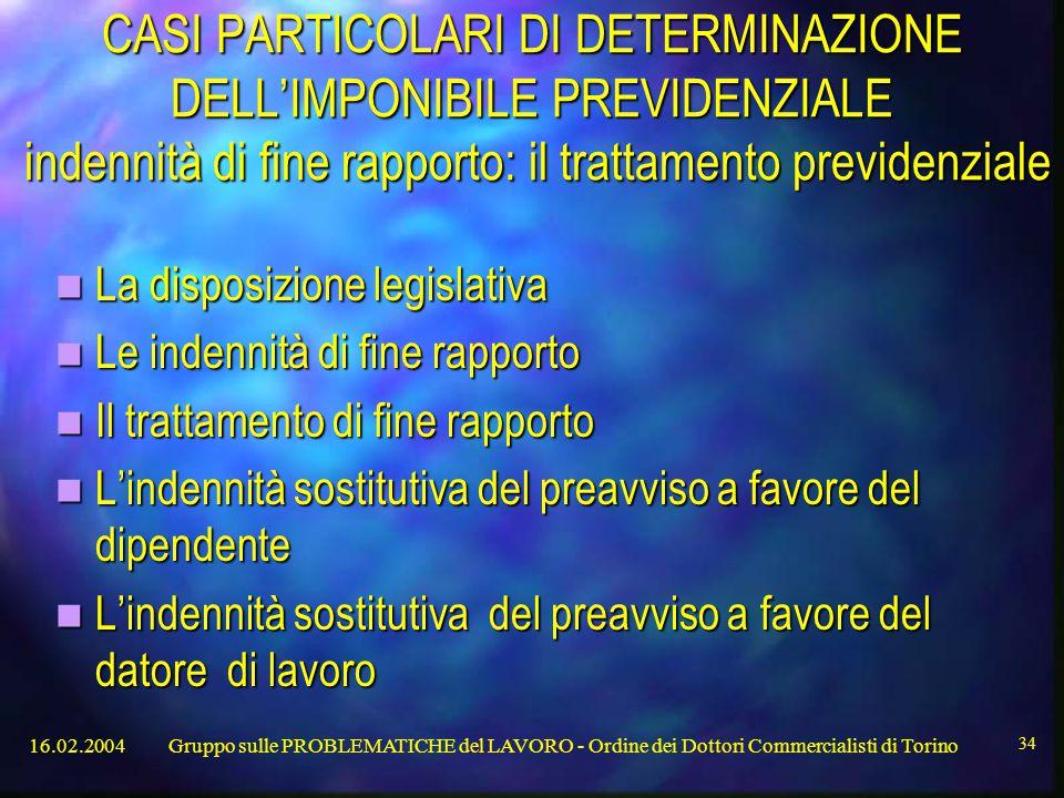 CASI PARTICOLARI DI DETERMINAZIONE DELL'IMPONIBILE PREVIDENZIALE indennità di fine rapporto: il trattamento previdenziale