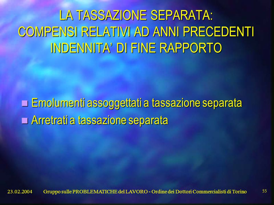 LA TASSAZIONE SEPARATA: COMPENSI RELATIVI AD ANNI PRECEDENTI INDENNITA' DI FINE RAPPORTO