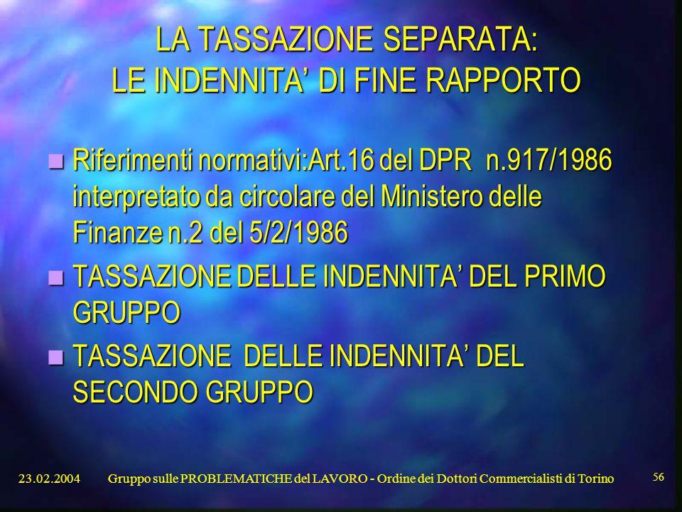 LA TASSAZIONE SEPARATA: LE INDENNITA' DI FINE RAPPORTO