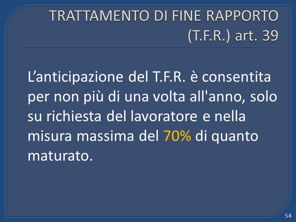 TRATTAMENTO DI FINE RAPPORTO (T.F.R.) art. 39