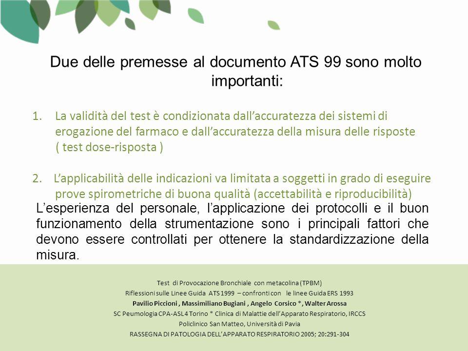 Due delle premesse al documento ATS 99 sono molto importanti:
