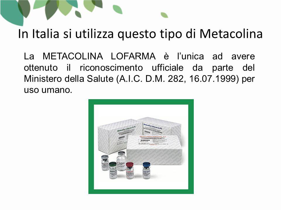 In Italia si utilizza questo tipo di Metacolina
