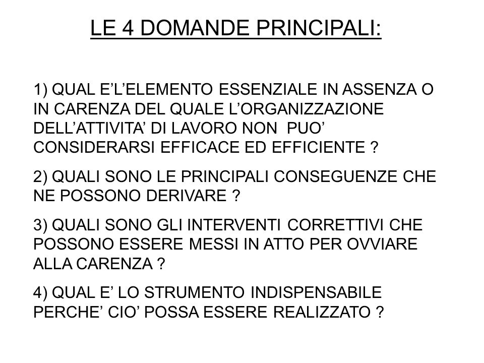 LE 4 DOMANDE PRINCIPALI: