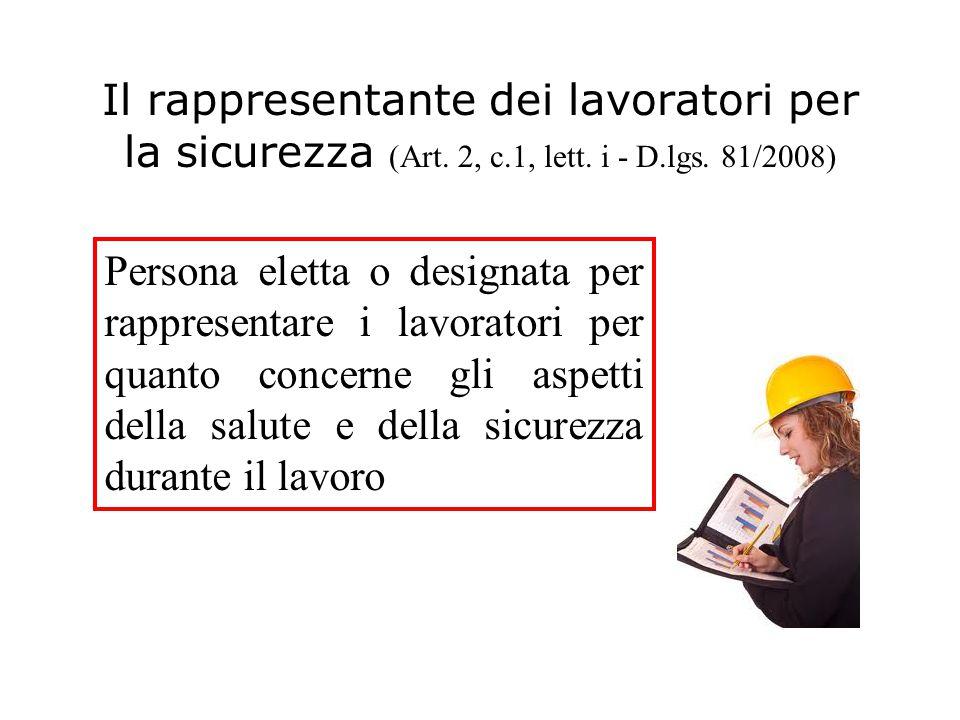 Il rappresentante dei lavoratori per la sicurezza (Art. 2, c. 1, lett
