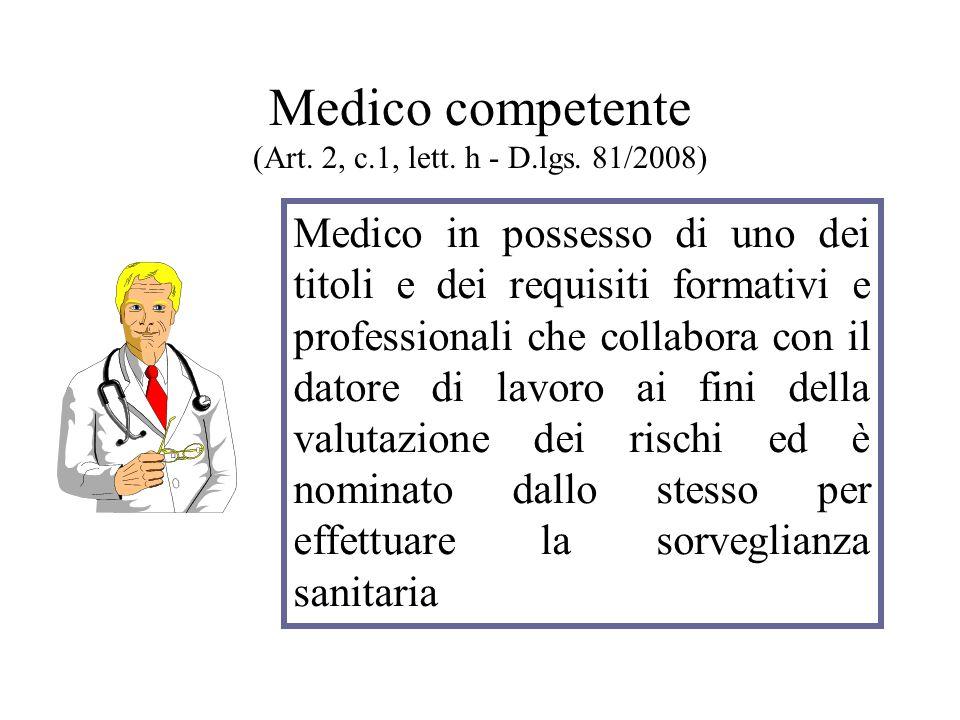 Medico competente (Art. 2, c.1, lett. h - D.lgs. 81/2008)