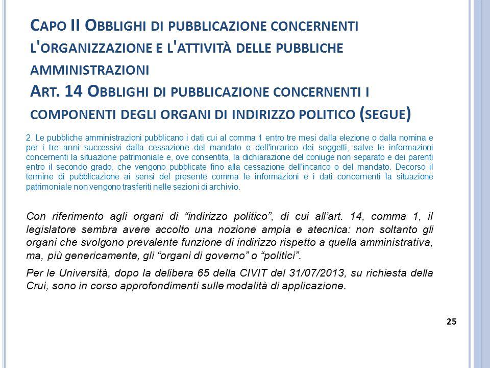 Capo II Obblighi di pubblicazione concernenti l organizzazione e l attività delle pubbliche amministrazioni Art. 14 Obblighi di pubblicazione concernenti i componenti degli organi di indirizzo politico (segue)