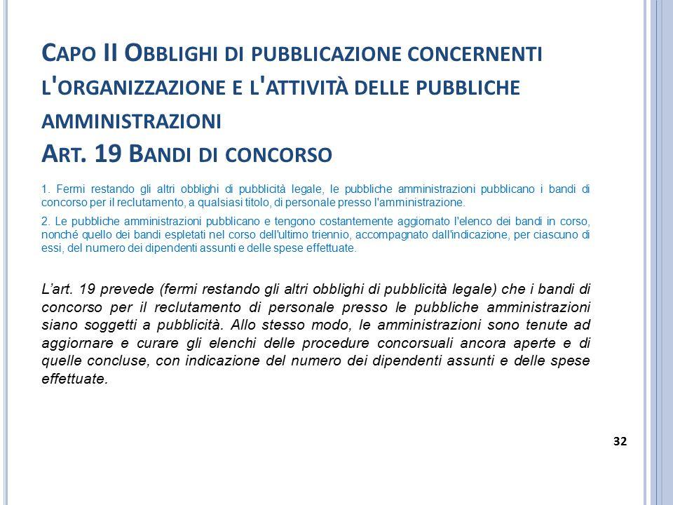 Capo II Obblighi di pubblicazione concernenti l organizzazione e l attività delle pubbliche amministrazioni Art. 19 Bandi di concorso