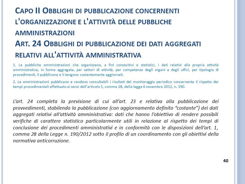 Capo II Obblighi di pubblicazione concernenti l organizzazione e l attività delle pubbliche amministrazioni Art. 24 Obblighi di pubblicazione dei dati aggregati relativi all attività amministrativa