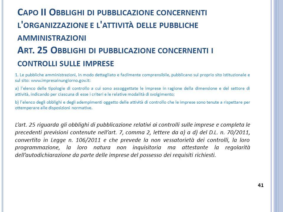 Capo II Obblighi di pubblicazione concernenti l organizzazione e l attività delle pubbliche amministrazioni Art. 25 Obblighi di pubblicazione concernenti i controlli sulle imprese