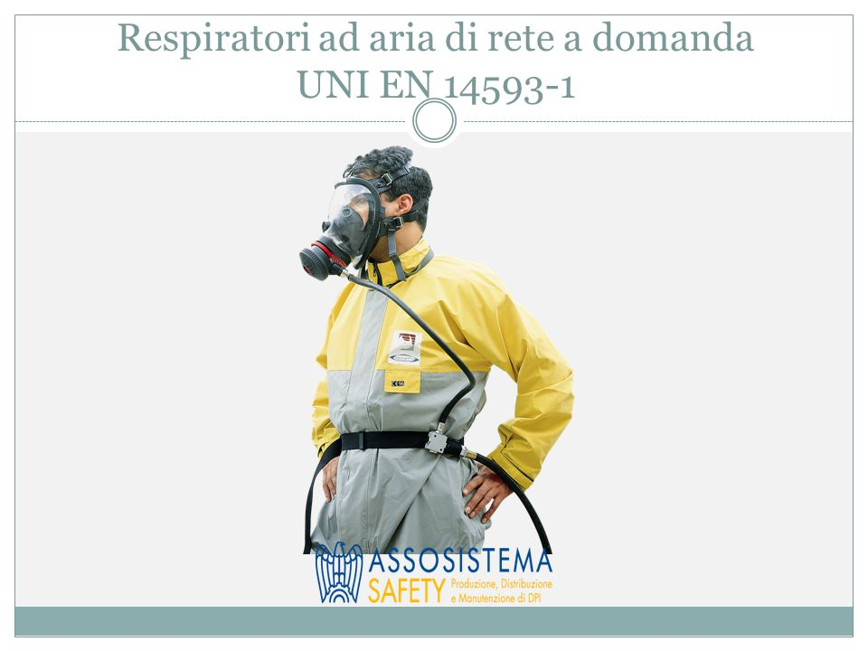 Respiratori ad aria di rete a domanda UNI EN 14593-1