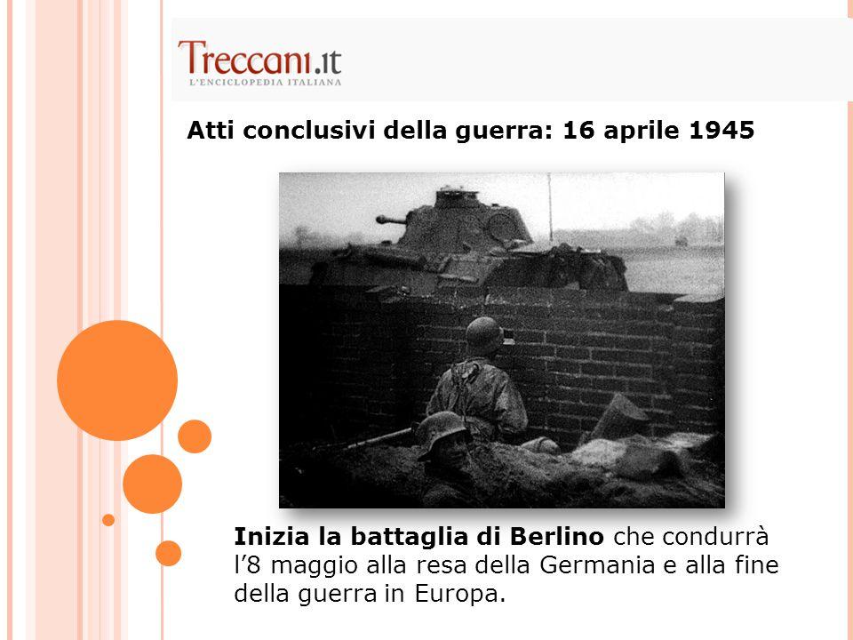 Atti conclusivi della guerra: 16 aprile 1945