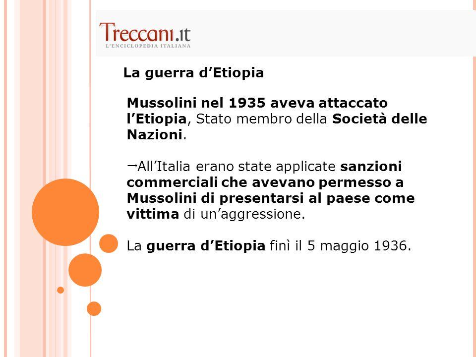 La guerra d'Etiopia Mussolini nel 1935 aveva attaccato l'Etiopia, Stato membro della Società delle Nazioni.
