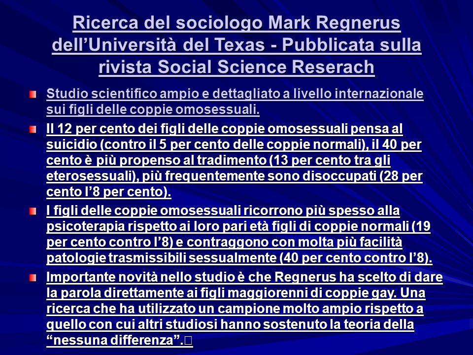 Ricerca del sociologo Mark Regnerus dell'Università del Texas - Pubblicata sulla rivista Social Science Reserach