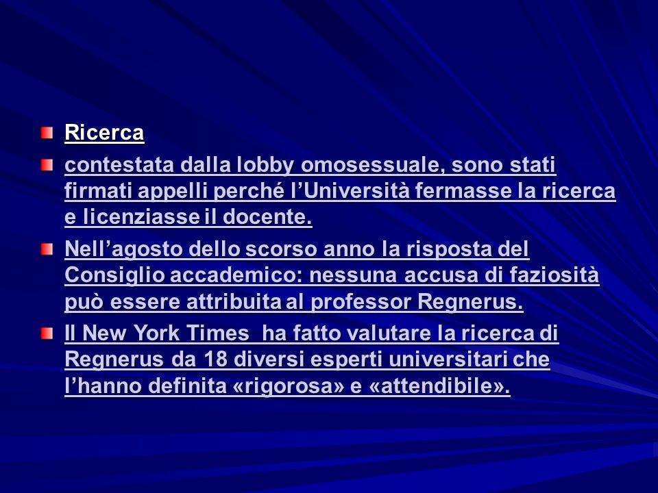 Ricerca contestata dalla lobby omosessuale, sono stati firmati appelli perché l'Università fermasse la ricerca e licenziasse il docente.