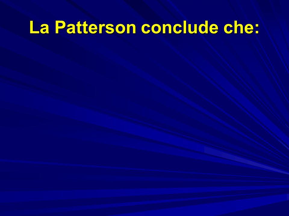La Patterson conclude che: