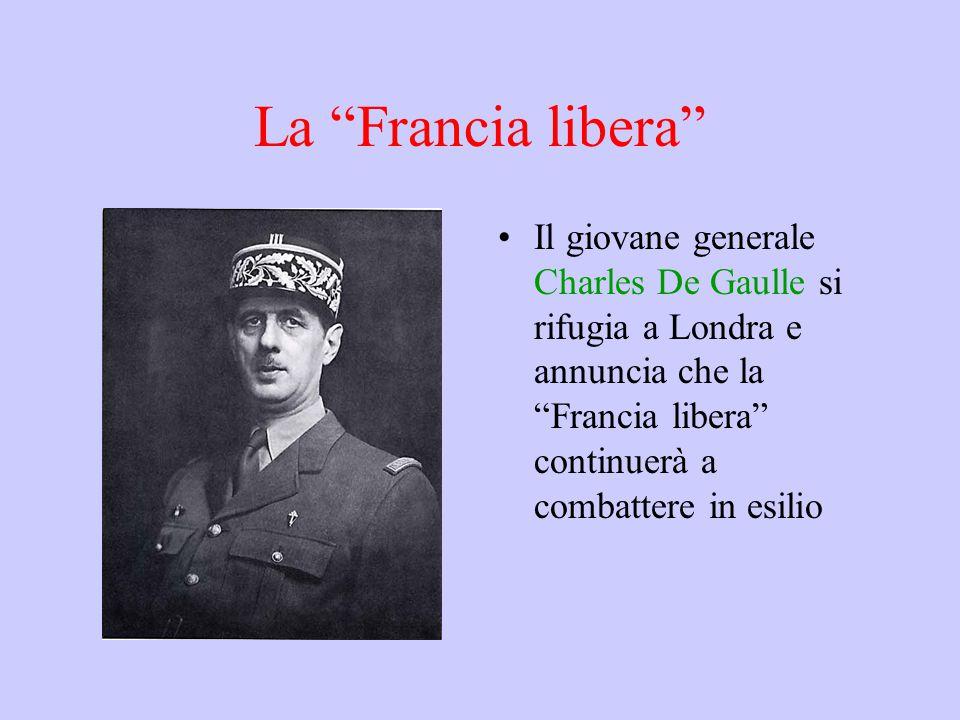 La Francia libera Il giovane generale Charles De Gaulle si rifugia a Londra e annuncia che la Francia libera continuerà a combattere in esilio.