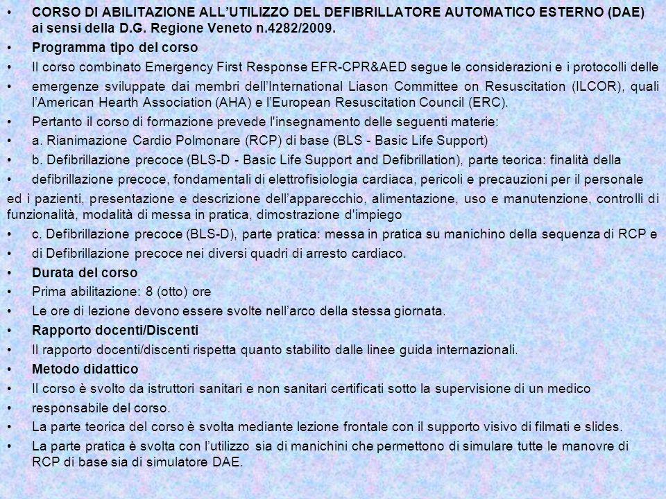 CORSO DI ABILITAZIONE ALL'UTILIZZO DEL DEFIBRILLATORE AUTOMATICO ESTERNO (DAE) ai sensi della D.G. Regione Veneto n.4282/2009.