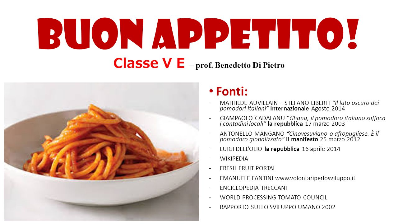 Buon appetito! Classe V E – prof. Benedetto Di Pietro
