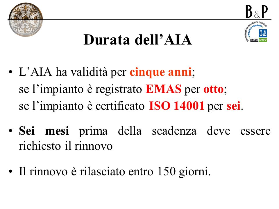 Durata dell'AIA L'AIA ha validità per cinque anni;