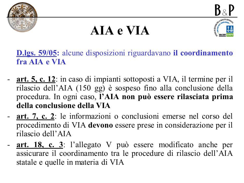 AIA e VIA D.lgs. 59/05: alcune disposizioni riguardavano il coordinamento fra AIA e VIA.