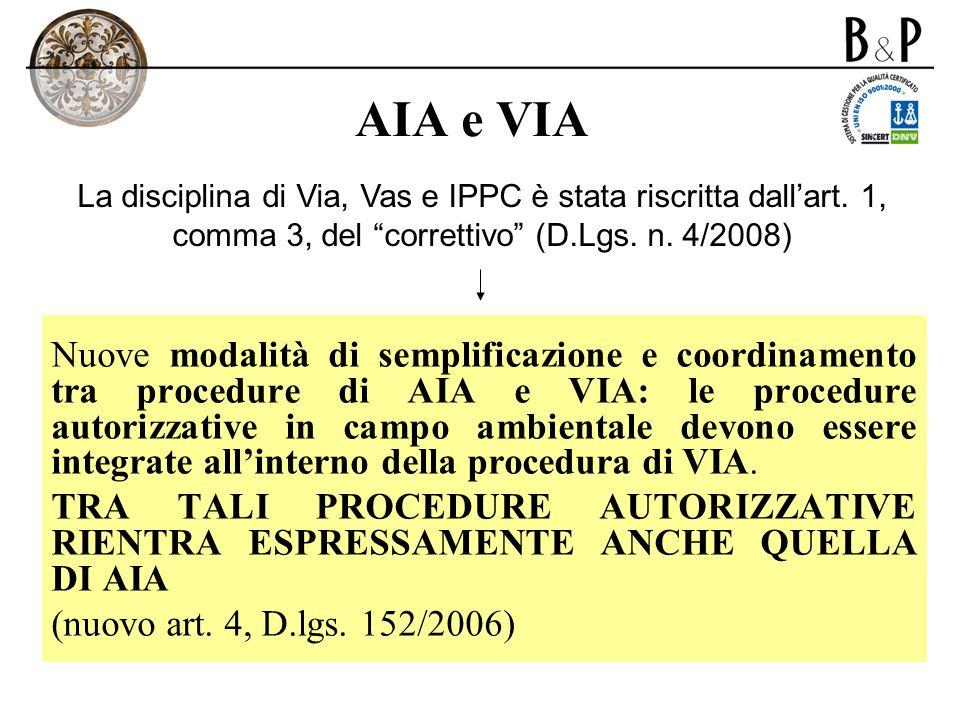 AIA e VIA La disciplina di Via, Vas e IPPC è stata riscritta dall'art. 1, comma 3, del correttivo (D.Lgs. n. 4/2008)