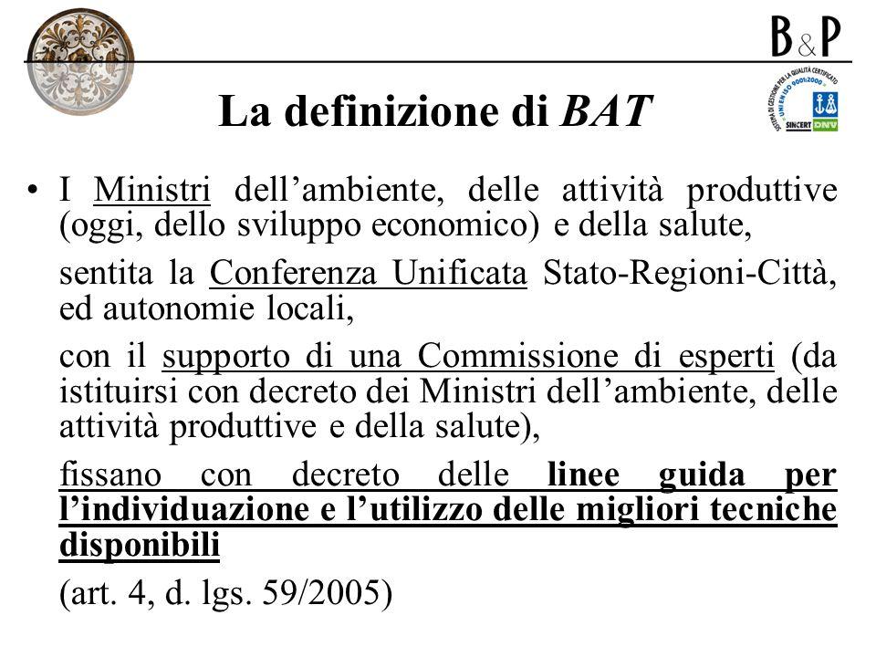 La definizione di BAT I Ministri dell'ambiente, delle attività produttive (oggi, dello sviluppo economico) e della salute,