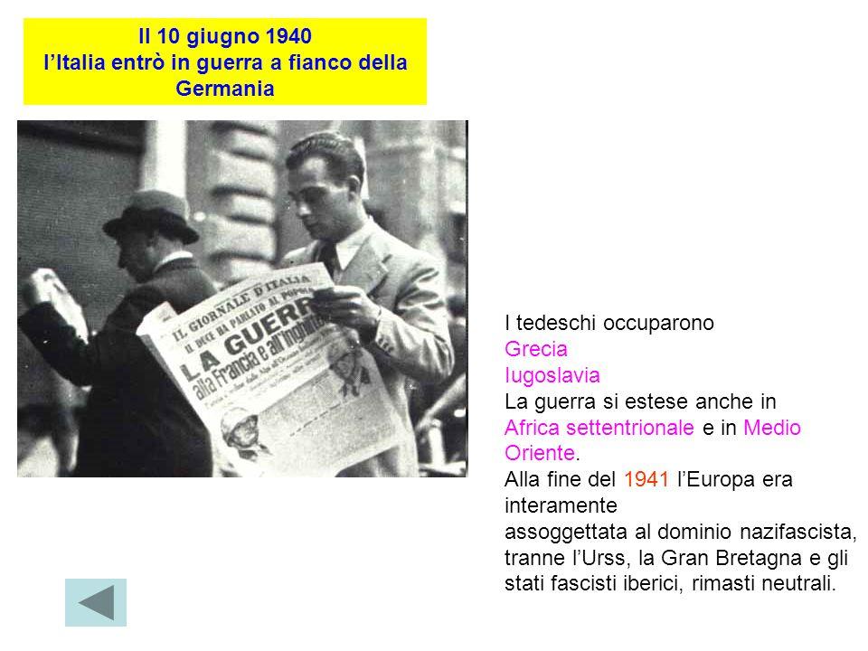 l'Italia entrò in guerra a fianco della Germania